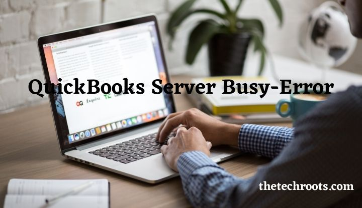 QuickBooks Server Busy Error