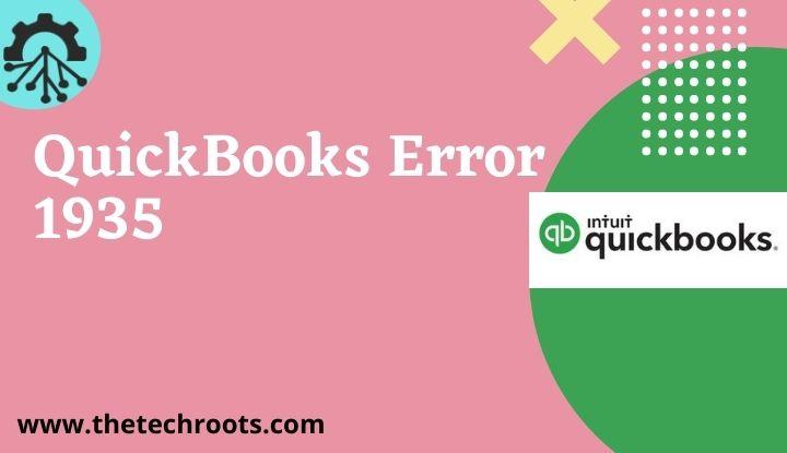 How to Resolve QuickBooks Error 1935 -